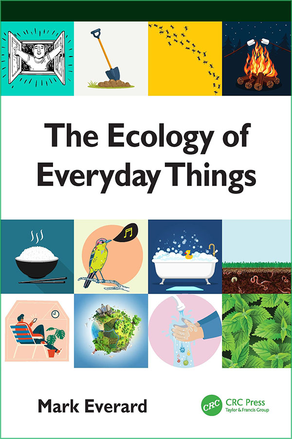 Mark Everard: The Ecology of Everyday Things, CRC Press 2021