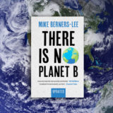 Mike Berners-Lee, There Is No Planet B, Cambridge University Press, 2021